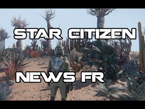 Star Citizen ATV - NEWS FR 20/07/2017