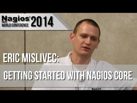 Eric Mislivec: Getting Started with Nagios Core - Nagios Con 2014