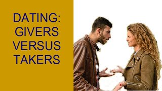 Dating:Givers versus Takers