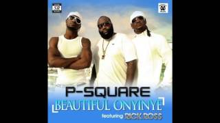 P Square Ft  Rick Ross   Beautiful onyinye