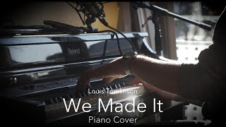 We Made It - Louis Tomlinson (Piano Cover)