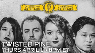 Twisted Pine - Signature Sounds 25th Anniversary Series - Apr 1, 2021