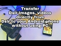How to transfer Dslr data Directly to your Android phone, without using PC, WiFi!!