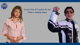 Laura Vass & Copilul de Aur - Cine e inima mea (Official Track) mp3