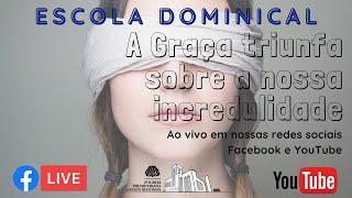 Escola Dominical - A Graça vence, você curte! 08/11/2020