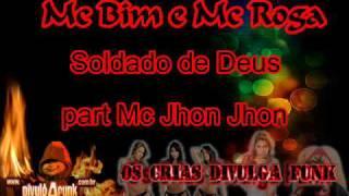 Video Mc Bim e Mc Roga Part. Mc Jhon Jhon - Soldado de Deus download MP3, 3GP, MP4, WEBM, AVI, FLV Oktober 2018