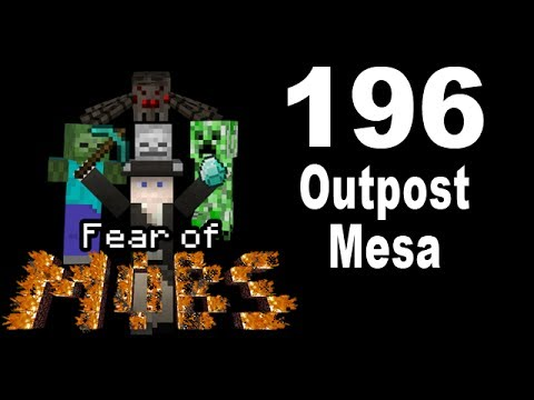Fear of Mobs 196 - Outpost Mesa