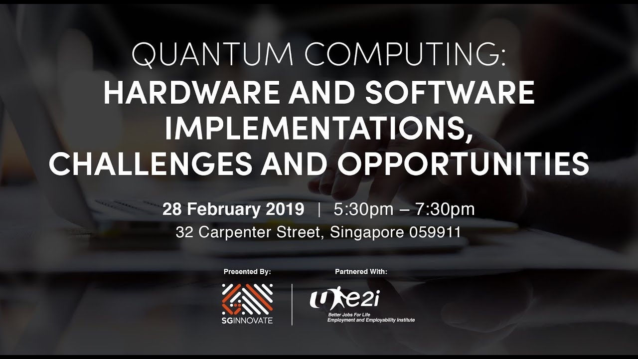 [YouTube Live]Quantum Computing: Hardware and Software Implementations,  Challenges and Opportunities