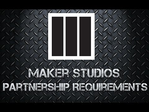 Maker Studios Partnership Requirements