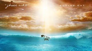 From Jhene Aikos new album Souled Out!