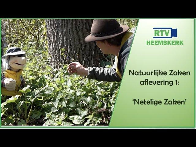 Natuurlijke zaken aflevering 1 - 'Netelige zaken'