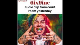 6ix9ine audio clip from court yesterday