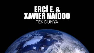 Erci E.  & Xavier Naidoo   - Tek Dünya  (One World)