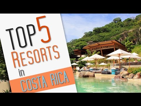 Top 5 Resorts in Costa Rica