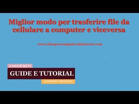 Miglior Modo Per Trasferire File Da Cellulare A PC E Viceversa