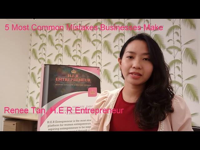 5 Common Mistakes Businesses Make - HER Entrepreneur
