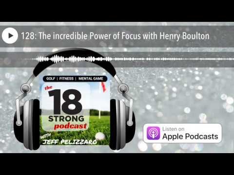 128: The incredible Power of Focus with Henry Boulton