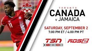 Canada soccer's men's national team vs jamaica sept. 2, 2017 7:00 p.m. et from bmo field in toronto