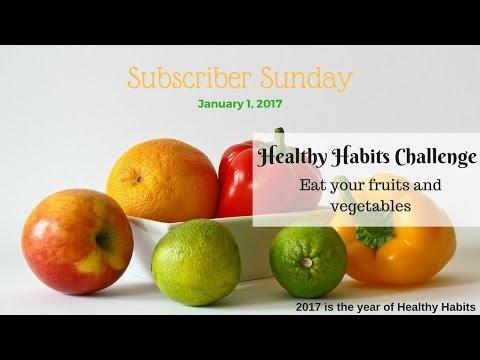 Subscriber Sunday | 2017 Healthy Habits Challenge | Eat your fruits & veggies!!