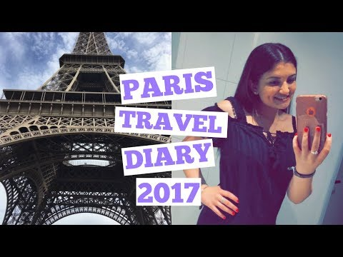 Paris Travel Diary 2017