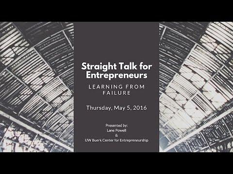 Straight Talk for Entrepreneurs: Speaker Series - Learning from Failure
