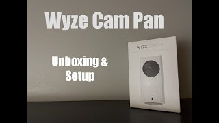Wyze Cam Pan - unbox and setup