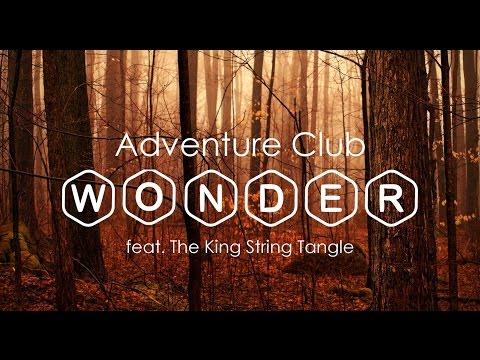 ★ Adventure Club - Wonder (feat.  The Kite String Tangle)
