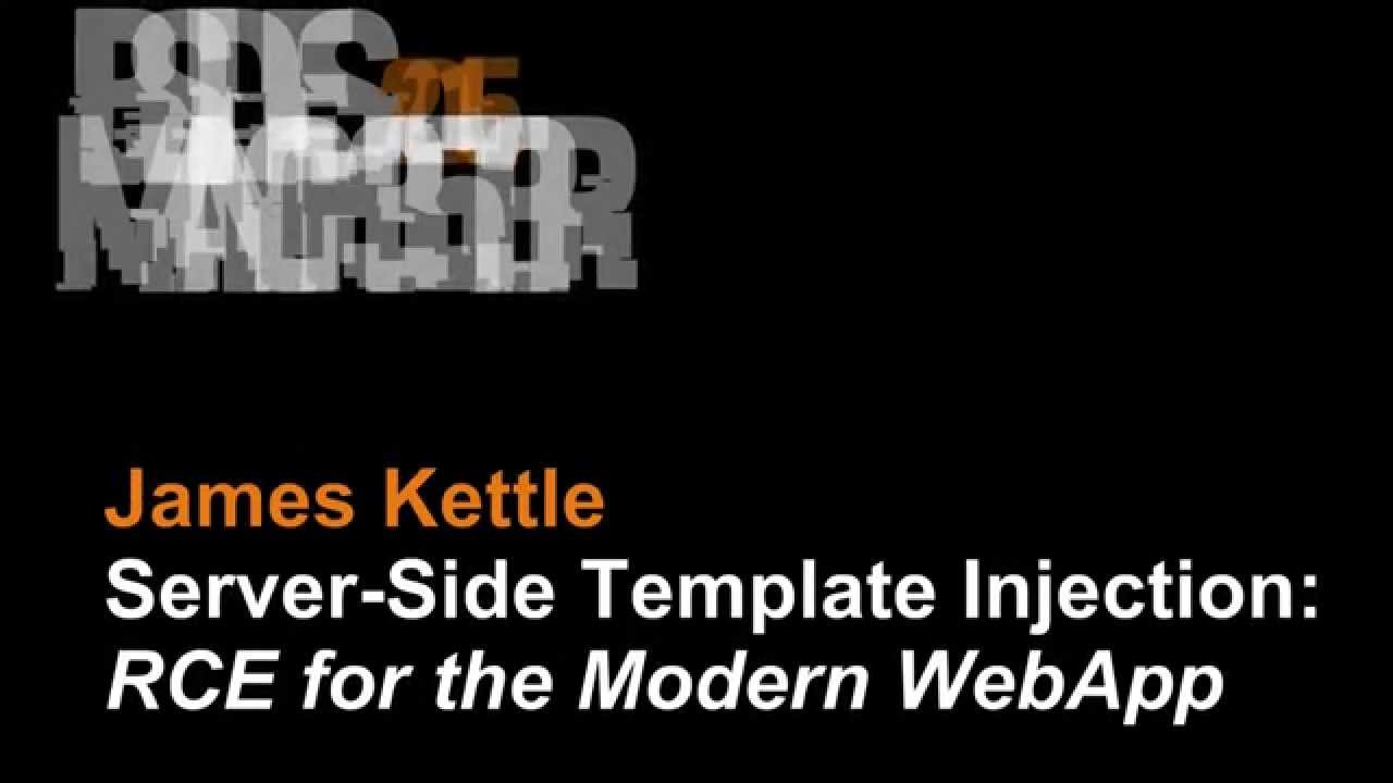 2015 - James Kettle - Server Side Template Injection: RCE for the Modern Web App