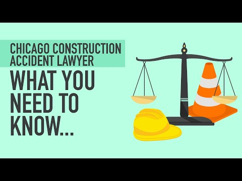 Chicago Construction Accident Lawyer - What You Need To Know...