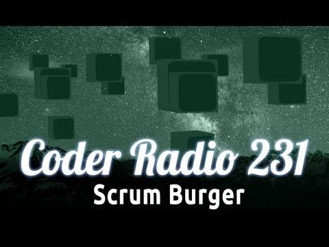 Scrum Burger | Coder Radio 231
