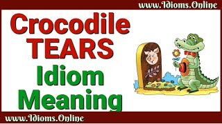 Crocodile Tears Idiom Meaning - English Expression Videos