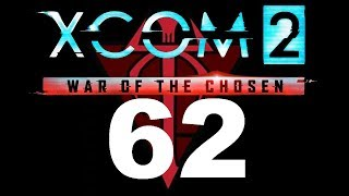 XCOM 2 - War of the Chosen Ep. 62 Overwatch is AWESOME!! 🤟