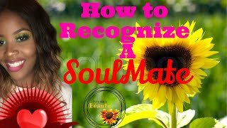 How To Recognize A SOULMATE ♥️
