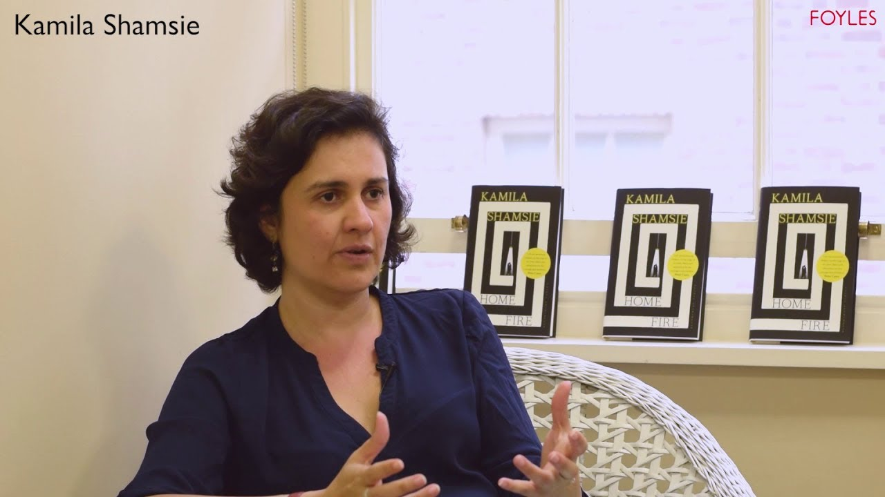Kamila Shamsie: Home Fire | Adapting Antigone and Googling While Muslim