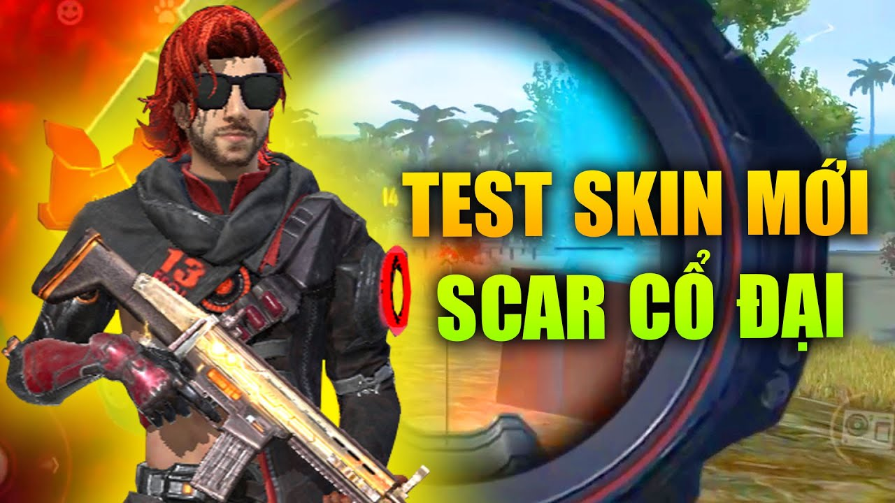 Free Fire | Test Skin Scar Mới Ra Mắt | Sỹ Kẹo