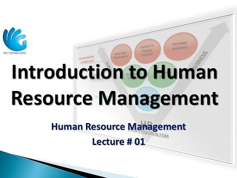 Introduction to Human Resource Management (Lecture 01) | HR Management