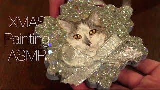 Painting a Cat Christmas Ornament! ASMR Soft-Spoken with Tapping and Sketching