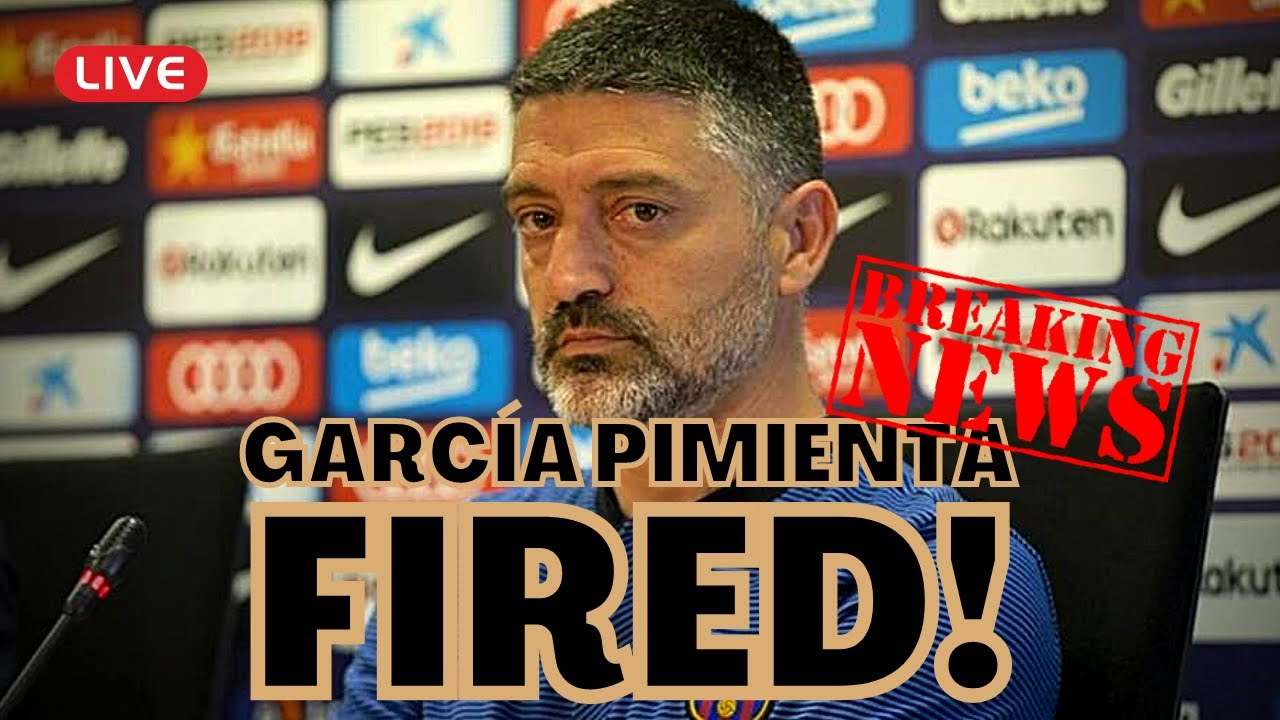 GARCIA PIMIENTA HAS BEEN FIRED FROM BARÇA B‼😱