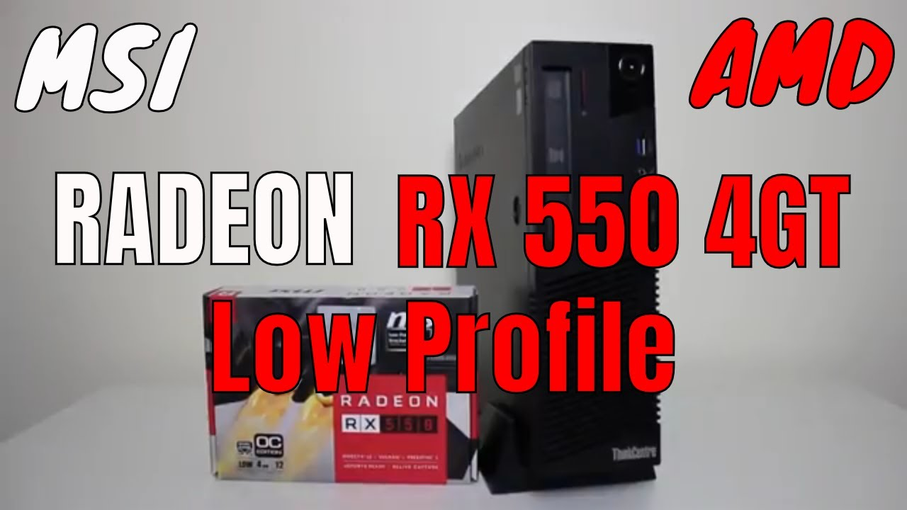 AMD MSI RX 550 4GT Low Profile Gameplay Review 2018 Budget GPU