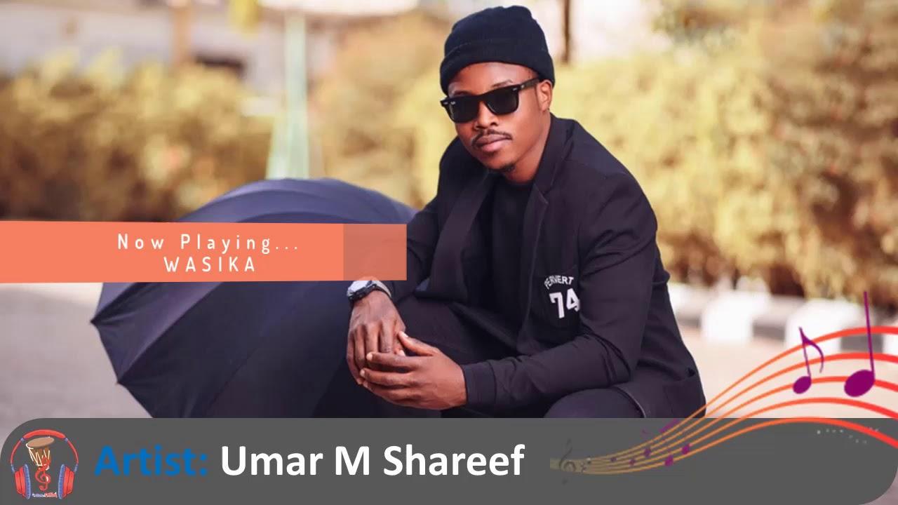 Download Umar M Sharif - Wasika  Song