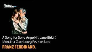 A Song for Sorry Angel (ft. Jane Birkin) - Monsieur Gainsbourg Revisited [2006] - Franz Ferdinand