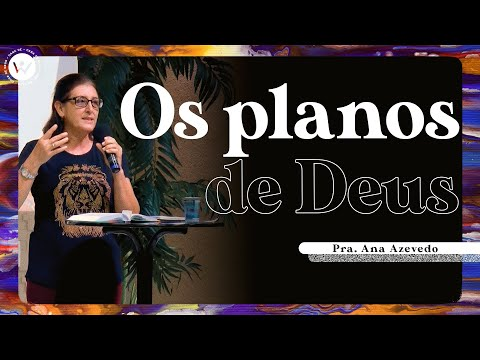 Os Planos de Deus | Pra. Ana Azevedo | Quarta profética