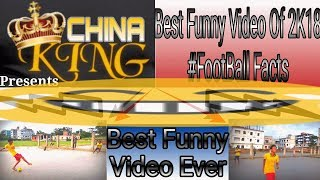 Football Funny Moments | Funny Video | CHINA KING