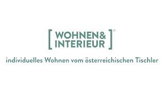 Wohnen & Interieur - individuelles Wohnen vom österreichischen Tischler