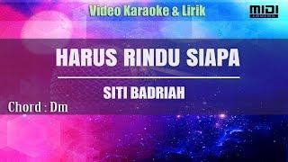 Karaoke Harus Rindu Siapa Siti Badriah
