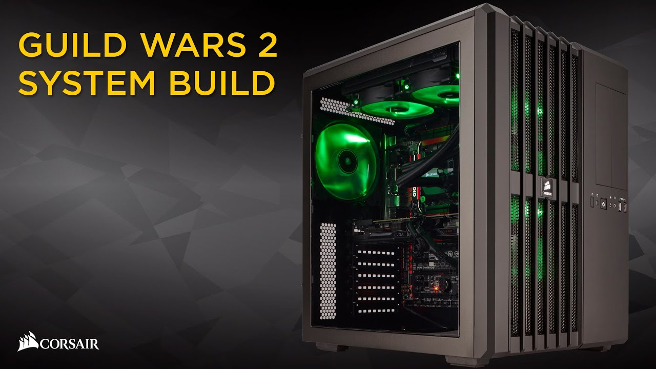 Corsair Presents: Our Guild Wars 2 System Build!   YouTube