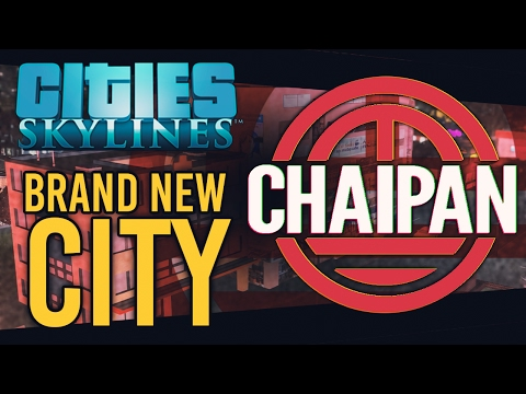 Cities Skylines #1 - Chaipan