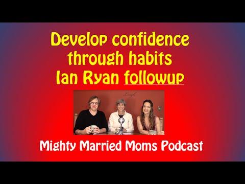 098 Ian Ryan Followup Ian Ryan followup - Develop confidence through habits
