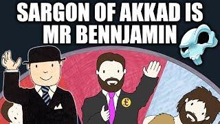 Sargon of Akkad is Mr Bennjamin