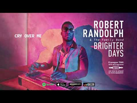 Robert Randolph and the Family Band - Cry Over Me (Brighter Days) 2019 Mp3
